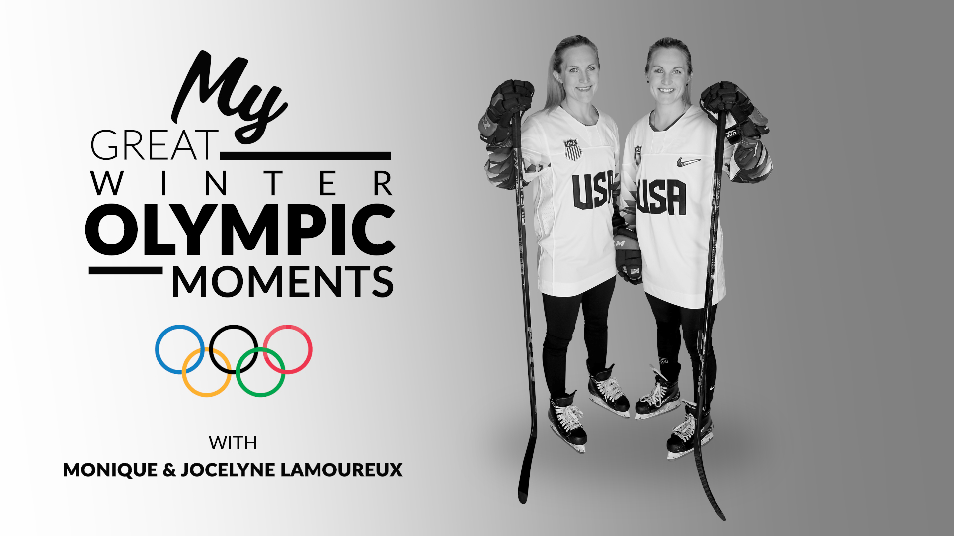 My Great Winter Olympic Moments with Monique & Jocelyne Lamoureux